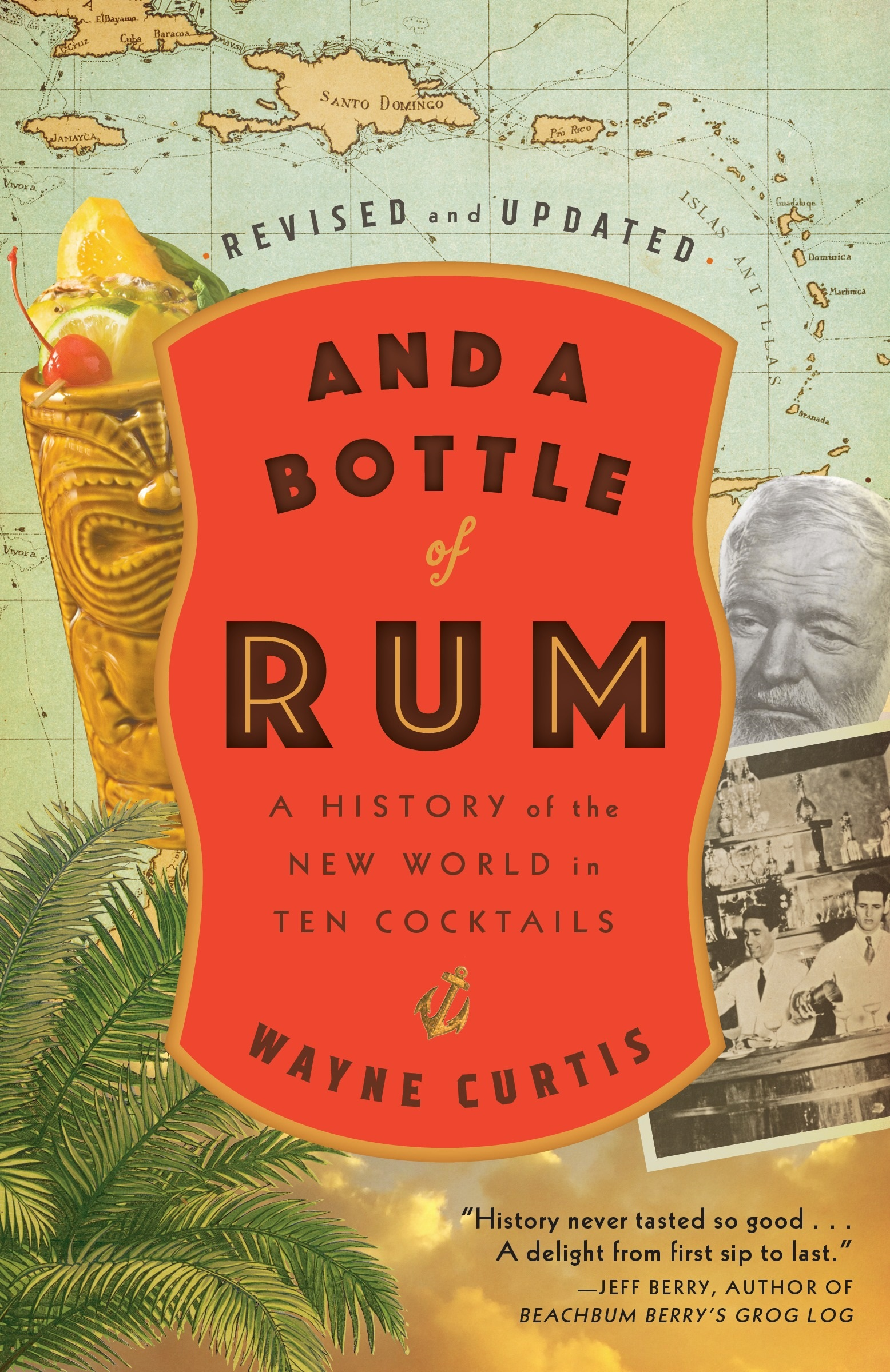 And a Bottle of Rum, Revised and Updated- A History of the New World in Ten Cocktails by Wayne Curtis.jpg