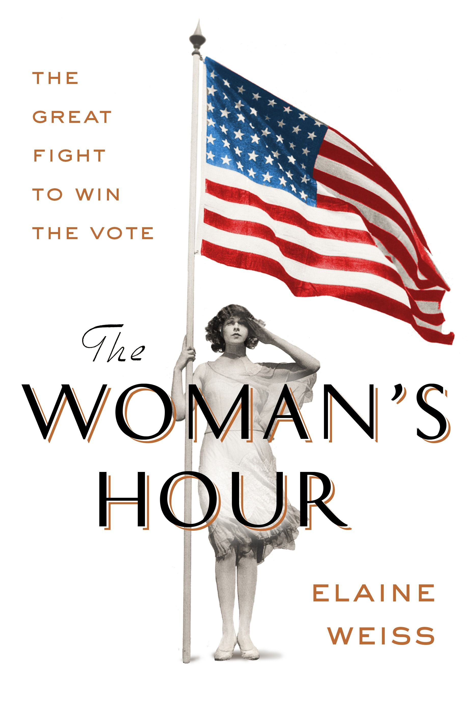 The Woman's Hour- The Great Fight to Win the Vote by Elaine Weiss.jpg