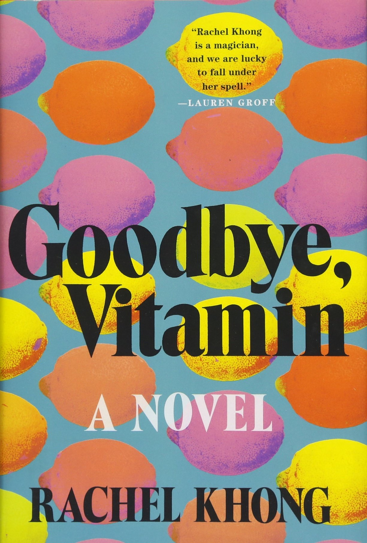 Goodbye Vitamin by Rachel Khong.jpg