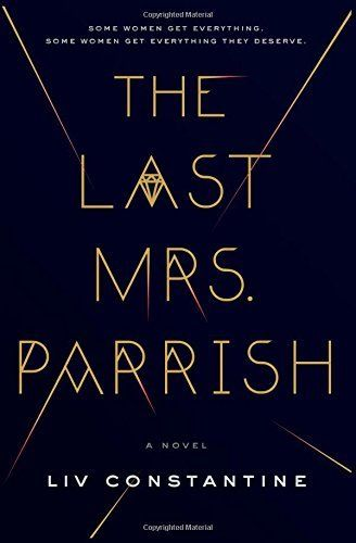 The Last Mrs. Parrish - by Liv Constantine