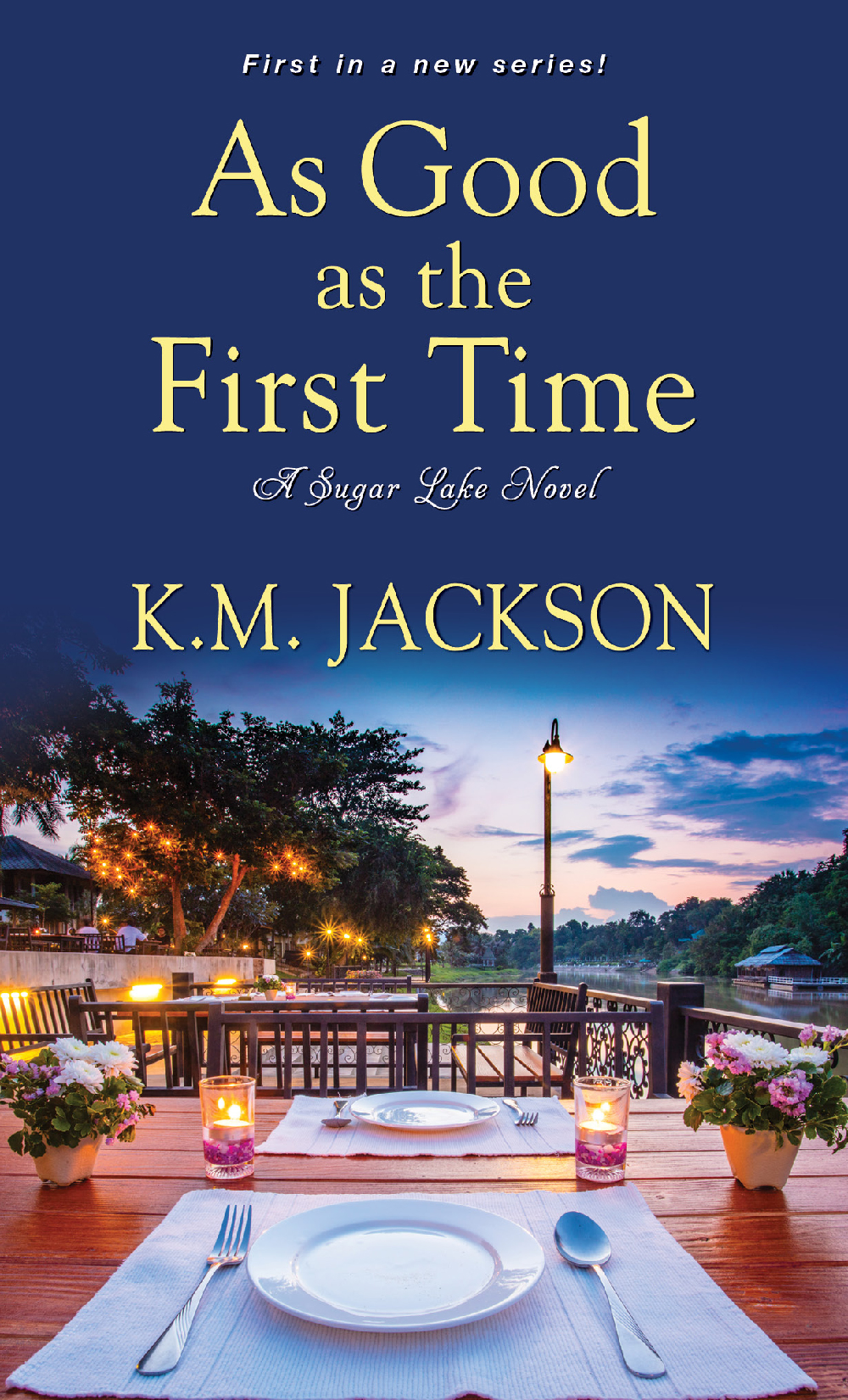 AS GOOD AS THE FIRST TIME by K.M. Jackson.png