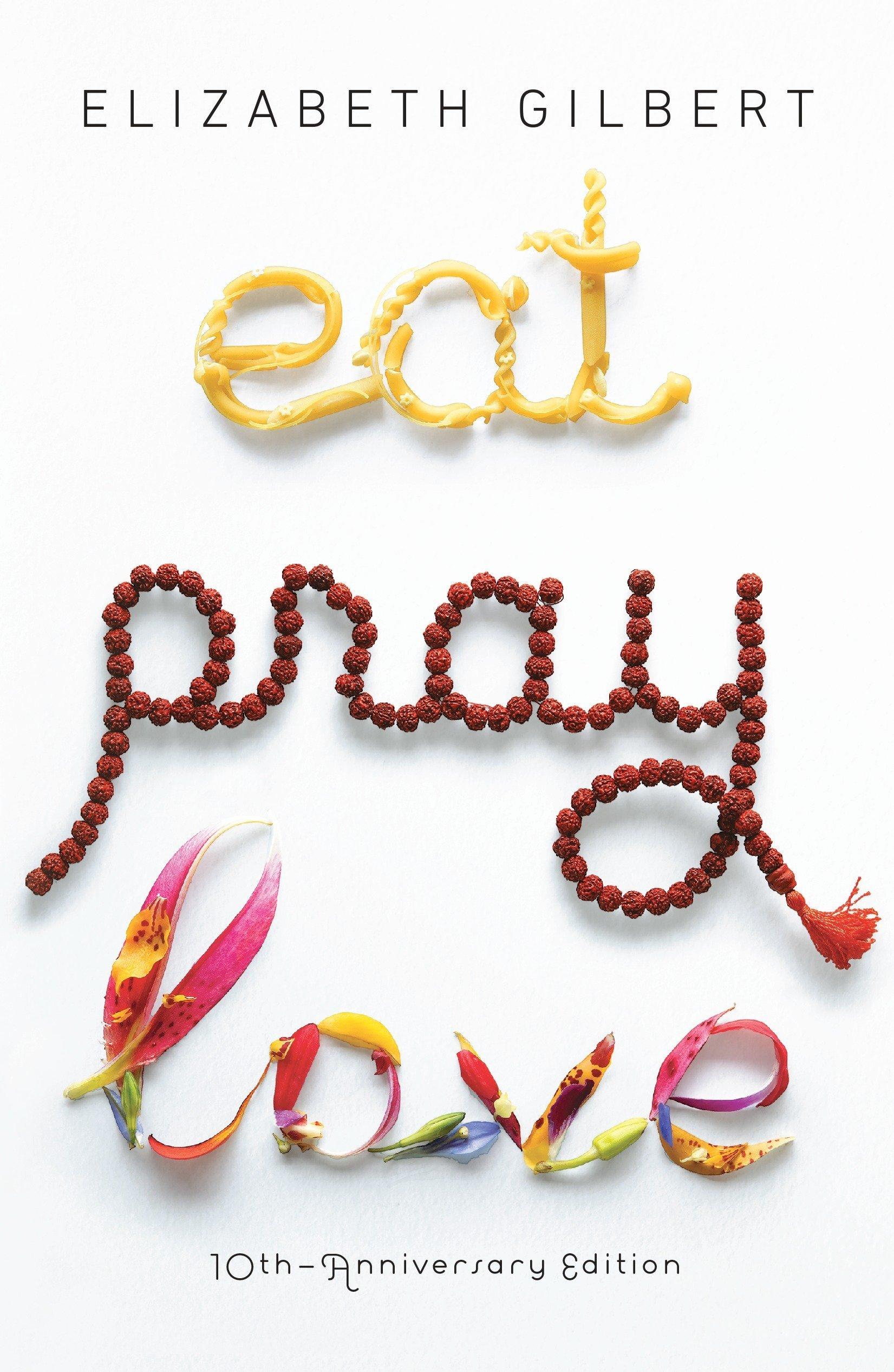 eat pray love by elizabeth gilbert.jpg