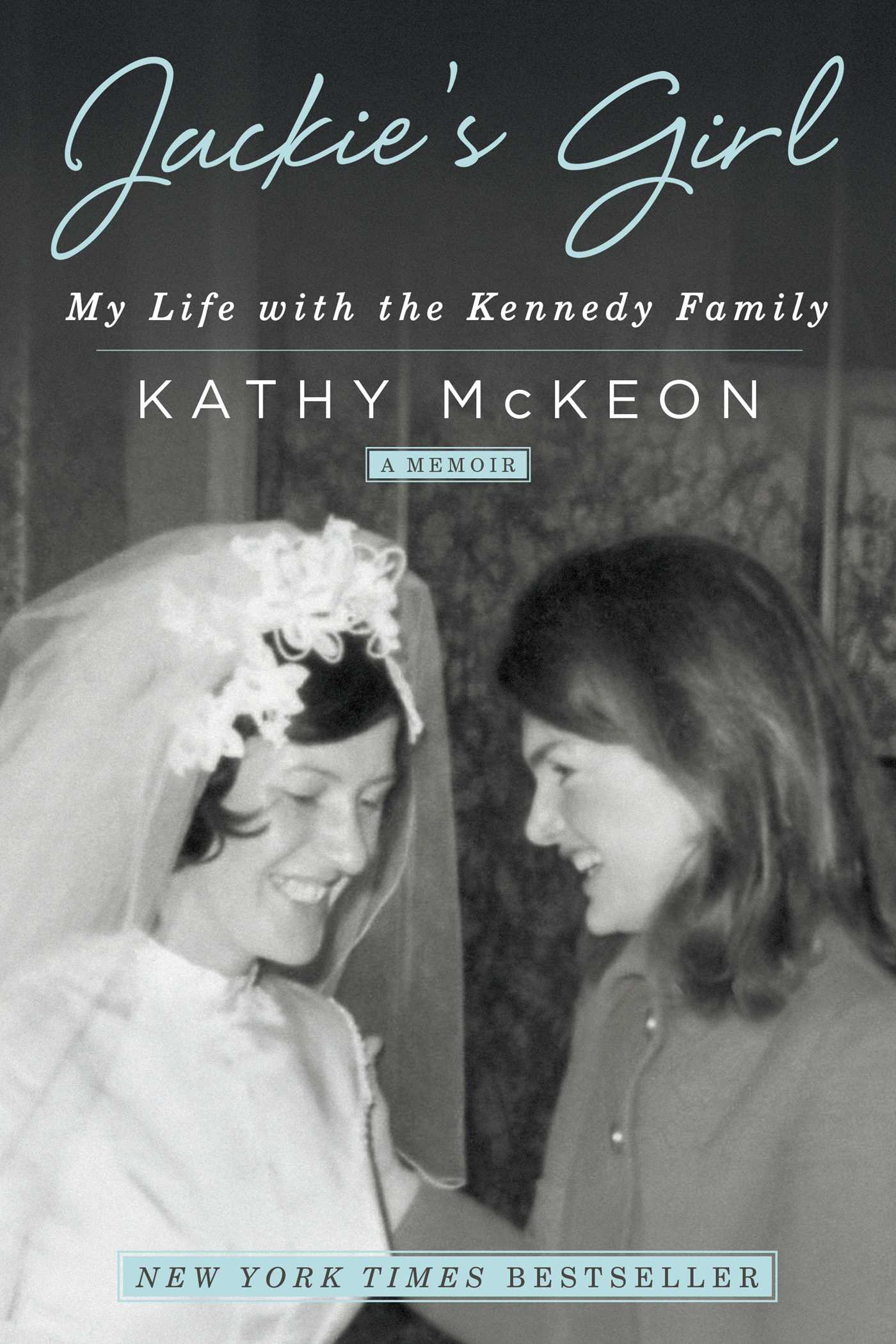 Jackie's Girl- My Life with the Kennedy Family by Kathy McKeon.jpg