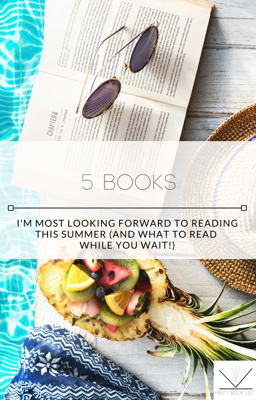 5 Books I'm Most Looking Forward to Reading this Summer (and what to read while you wait!).jpg