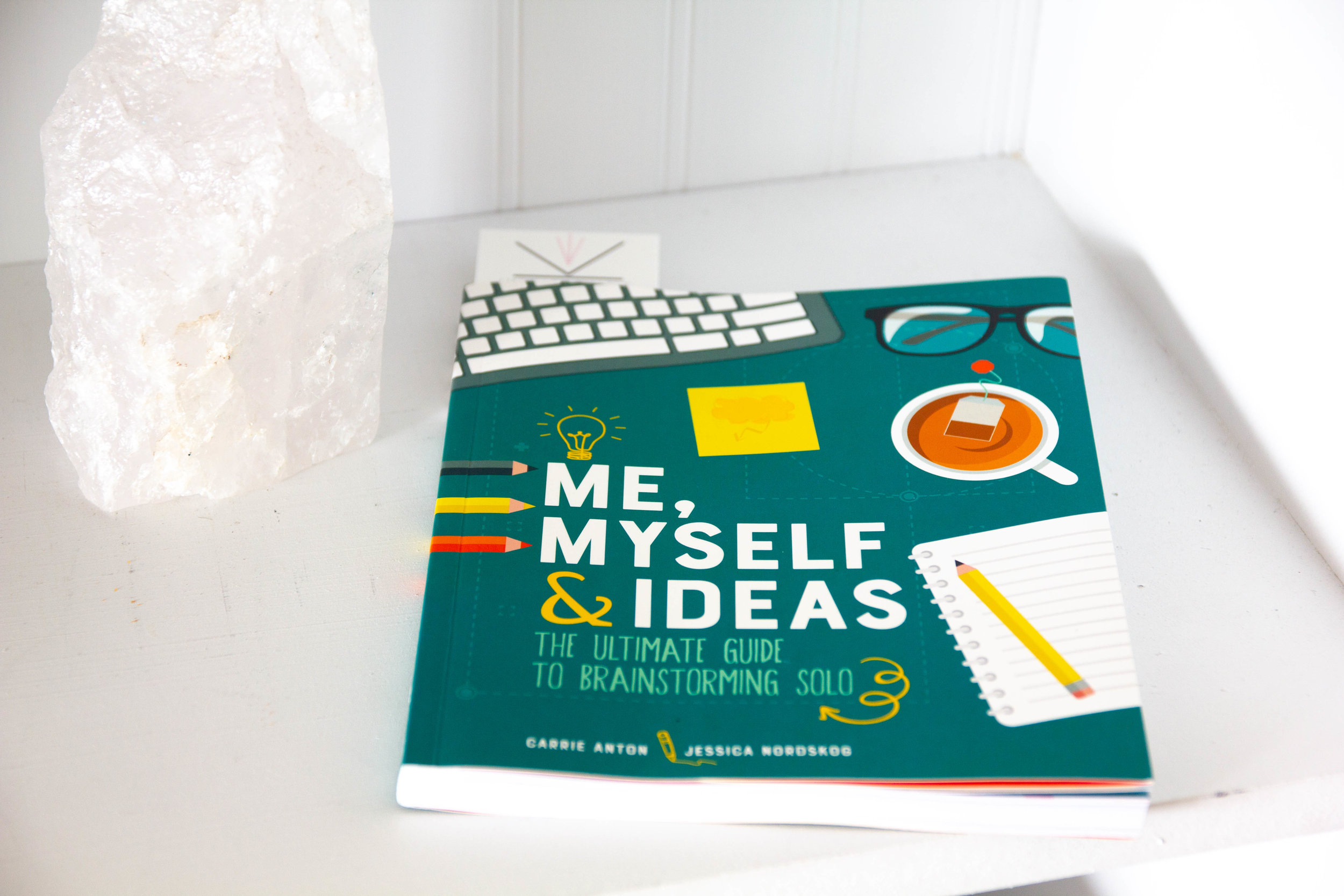 Book Feature - Me, Myself and Ideas by Carrie Anton and Jessica Nordskog