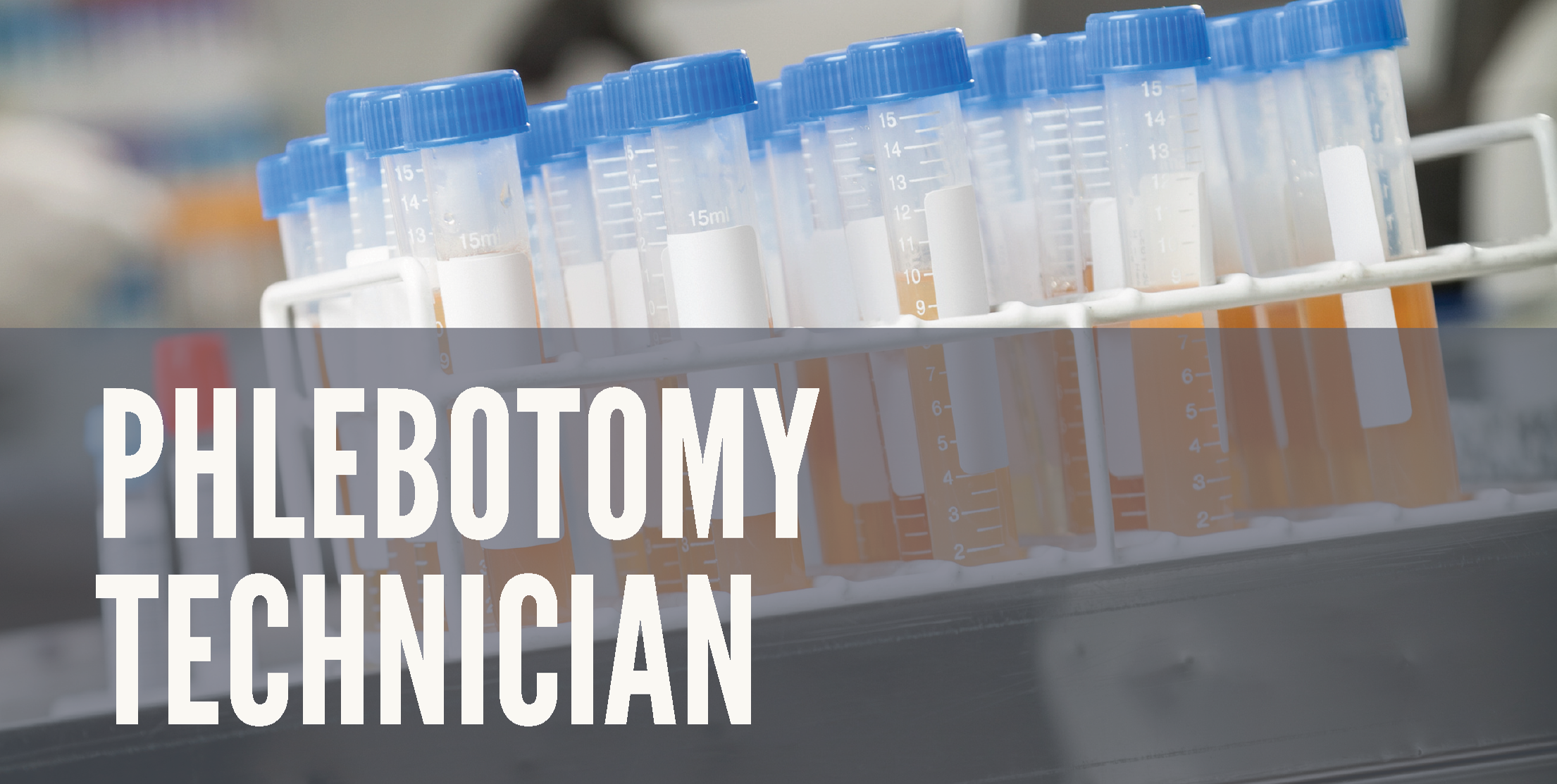 Phlebotomy Technician - Learn to collect blood and body fluid specimens used in throat cultures, urinalysis and stool cultures and prepare samples for testing in a lab. Gain an overview of the anatomy and physiology of the various systems that require specimen collection, processing and handling of specimens and laboratory operations. Successful completion of Venipuncture and Specimen Collection Techniques and Venipuncture and Specimen Collection Clinical is necessary to meet the eligibility requirements to sit for the national certification exam with National Health career Association. Subjects discussed in this course include: Medical terminology, basic anatomy of the cardiovascular system, venipuncture & specimen collection techniques. Course Duration: 7 weeks