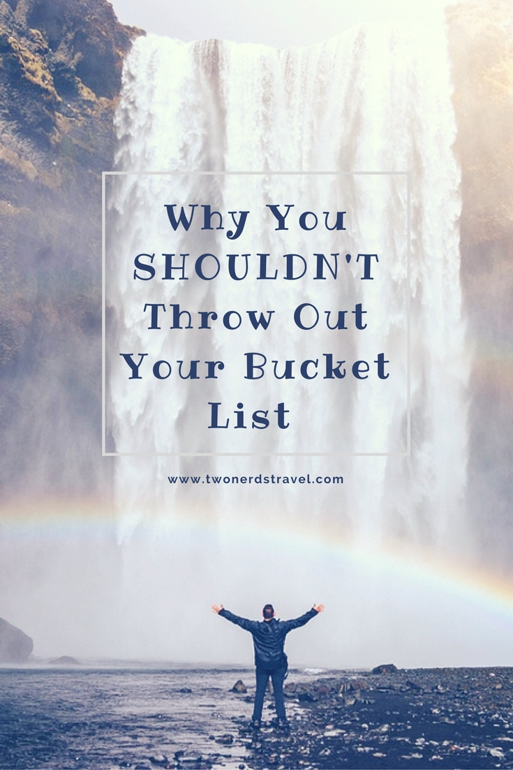 why-you-shouldnt-throw-out-your-bucket-list