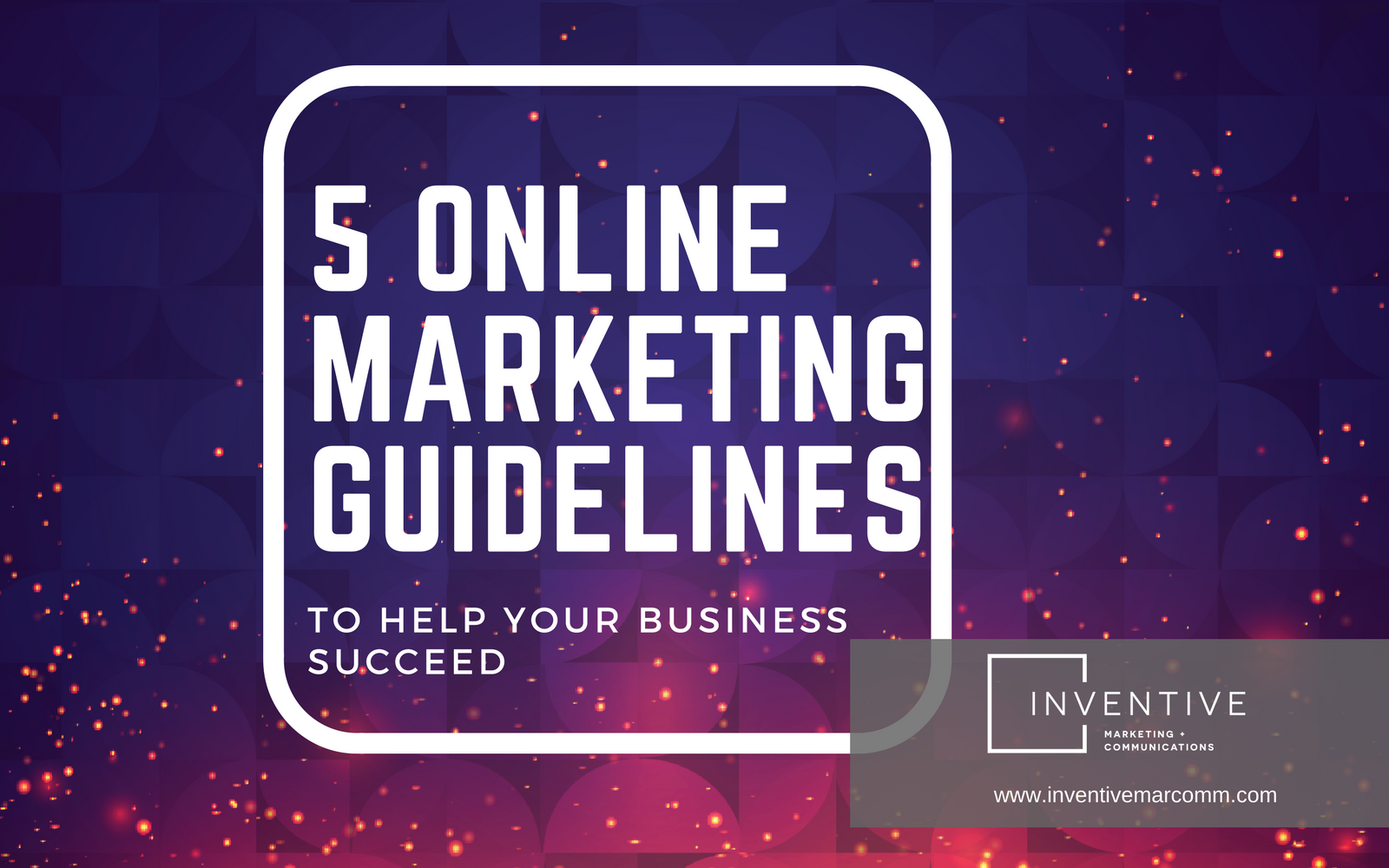 blogcover - 5 online marketing guidelines to help your business succeed.png
