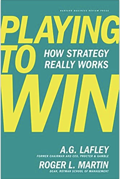 Playing to Win Lafley and Martin