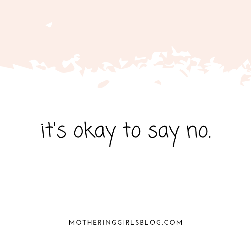 It's okay to say no. mothering girls.