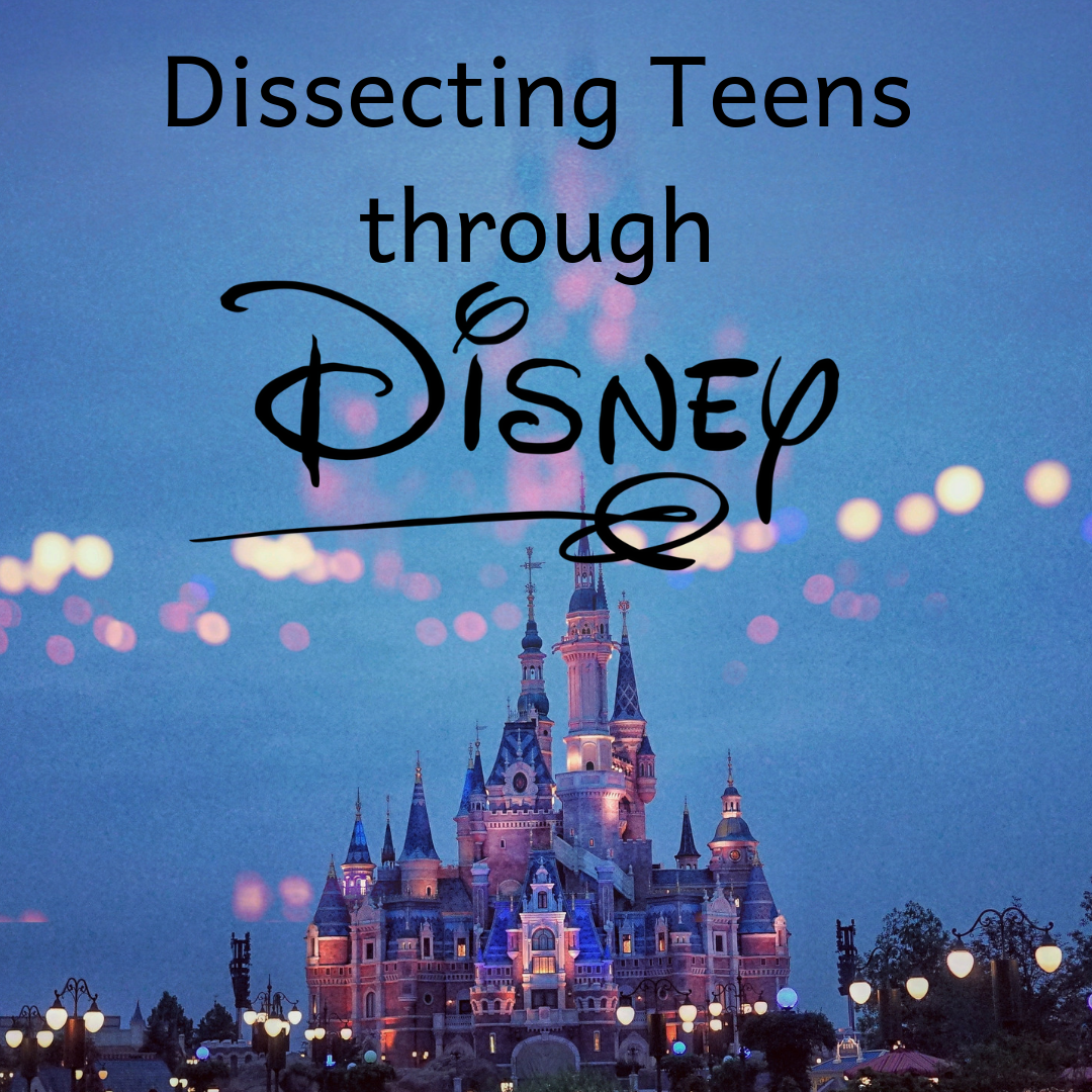 Dissecting Teens through Disney.png