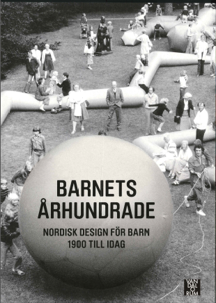 Barnets Århundrade: Nordisk Design för Barn 1900-2000