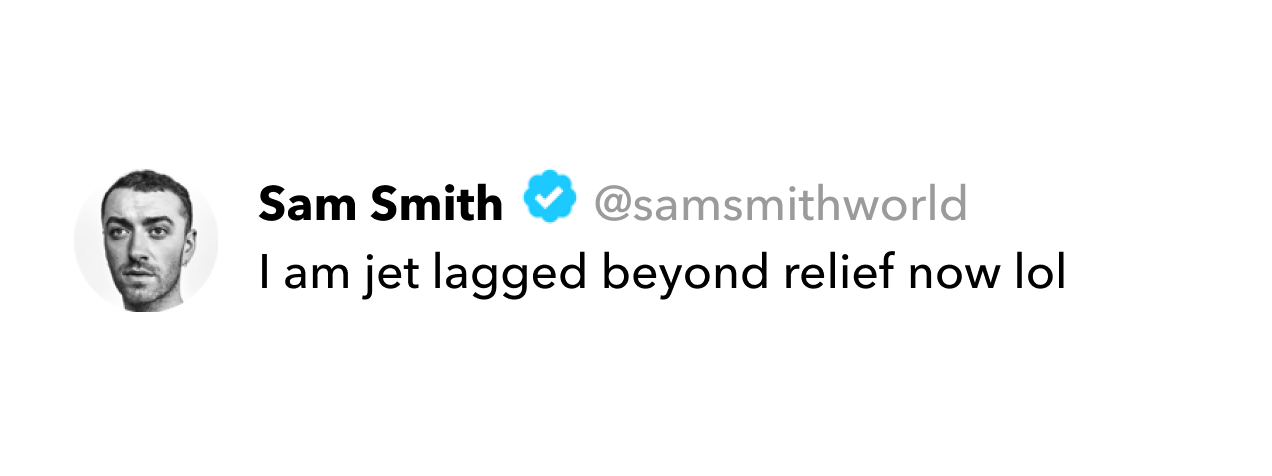 Sam Smith tweet on jet lag