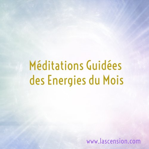 meditation+guidee+des+energies+du+mois+virginie+lascension+nouvelle+conscience.jpg