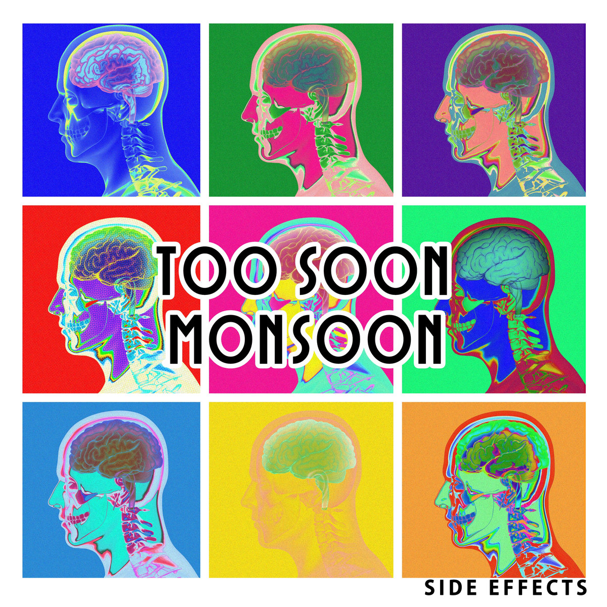 8.  Too Soon Monsoon  - Side Effects (Saskatoon)