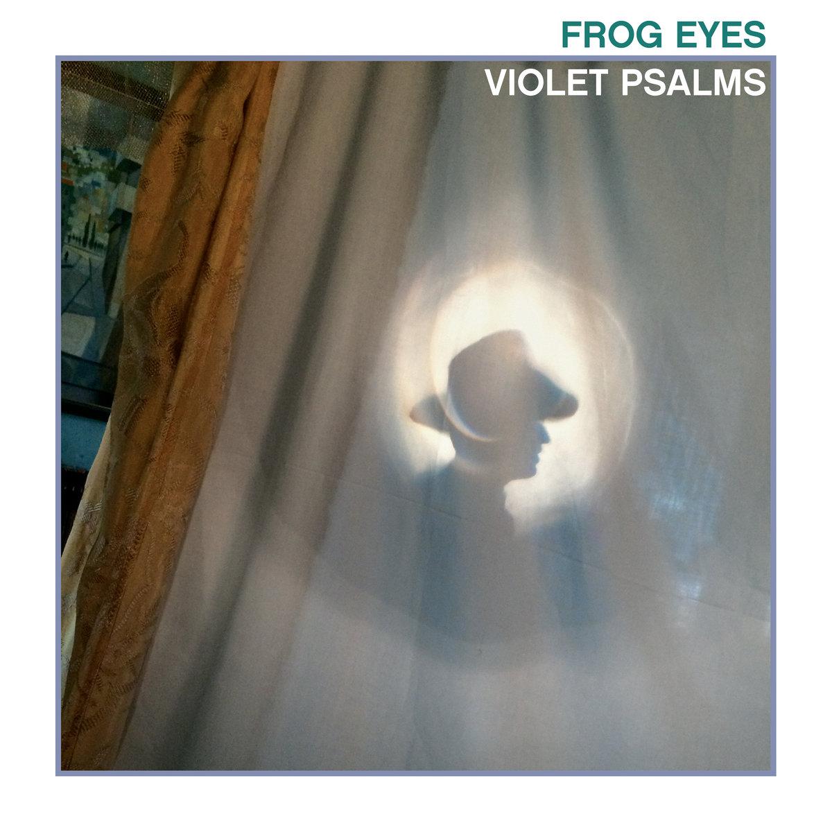 Frog Eyes - Violent Psalms  Artwork by Carol Sawyer
