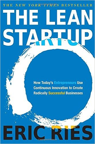 Lean Startup: How Today's Entrepreneurs Use Continuous Innovation to Create Radically Successful Businesses by Eric Ries