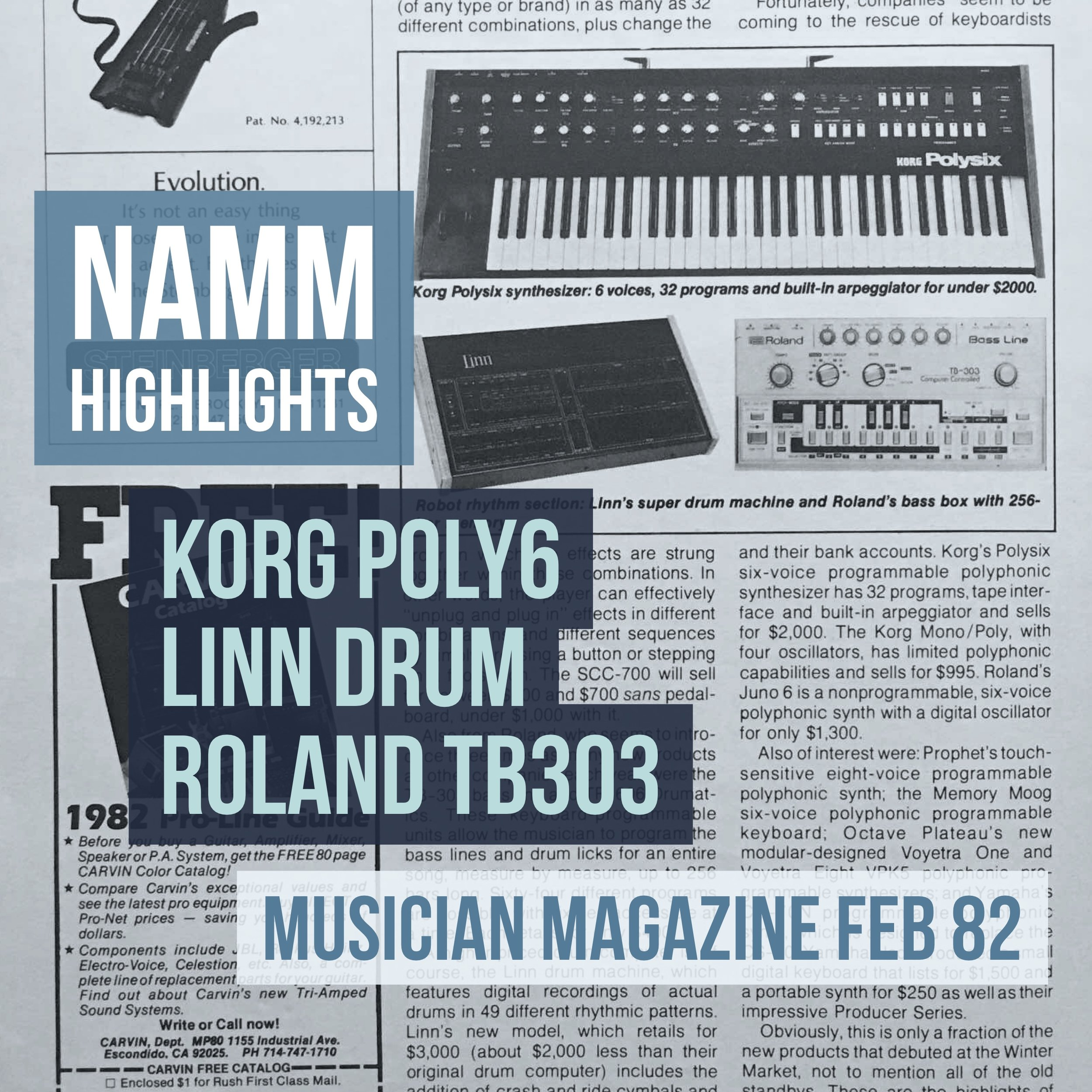 Korg Poly6, Linn Drum and the Roland TB303 all premiere at the '82 National Association of Music Merchants show.