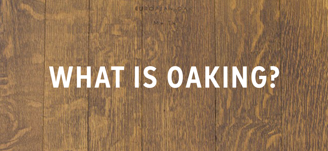 What is oaking?