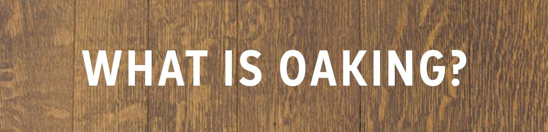 4_What-is-oaking.jpg