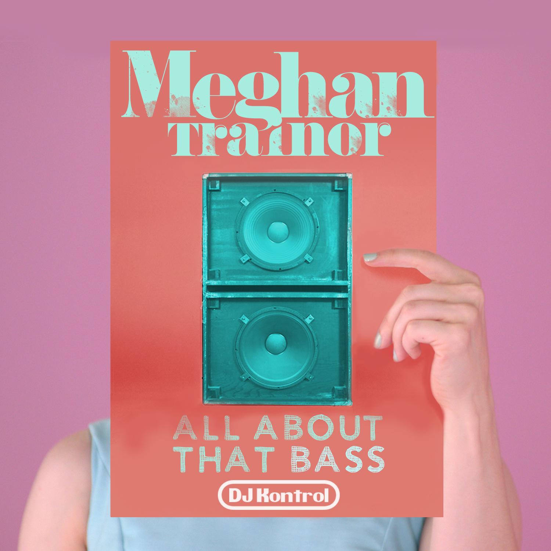 Meghan Trainor - All About That Bass (DJ Kontrol Edits)