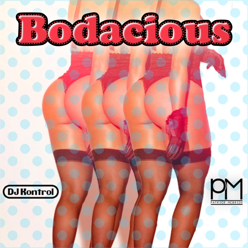 DJ Kontrol & Patrice McBride - Bodacious