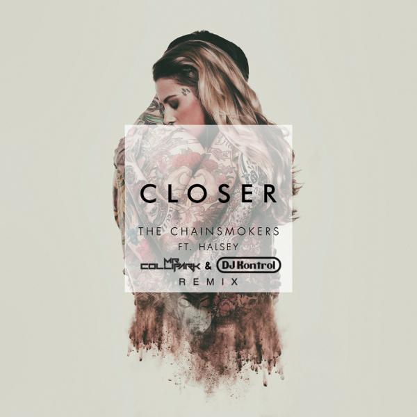 The Chainsmokers f. Halsey - Closer (Mr. Collipark & DJ Kontrol Remix)