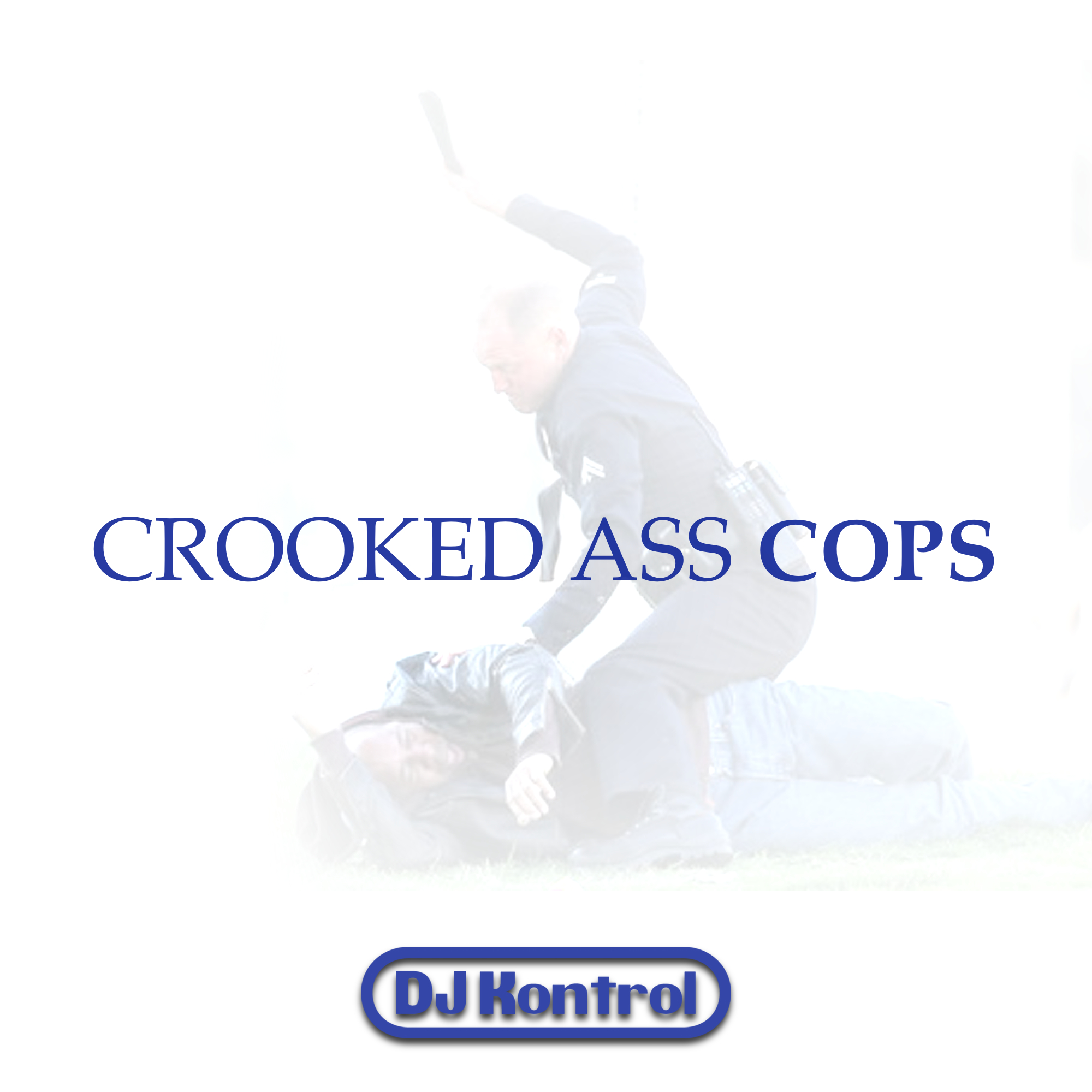 DJ Kontrol - Crooked Ass Cops