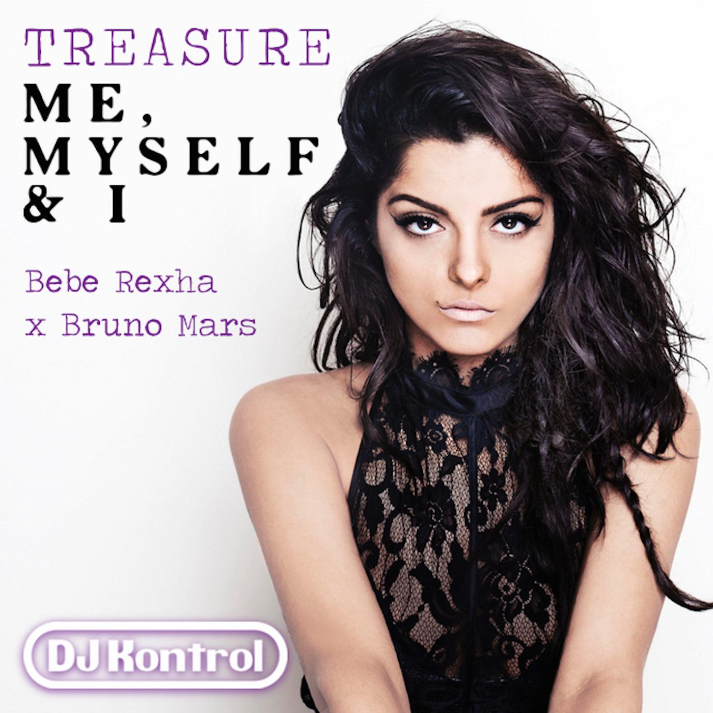 Bebe Rexha x Bruno Mars - Treasure Me, Myself & I (DJ Kontrol Mash)