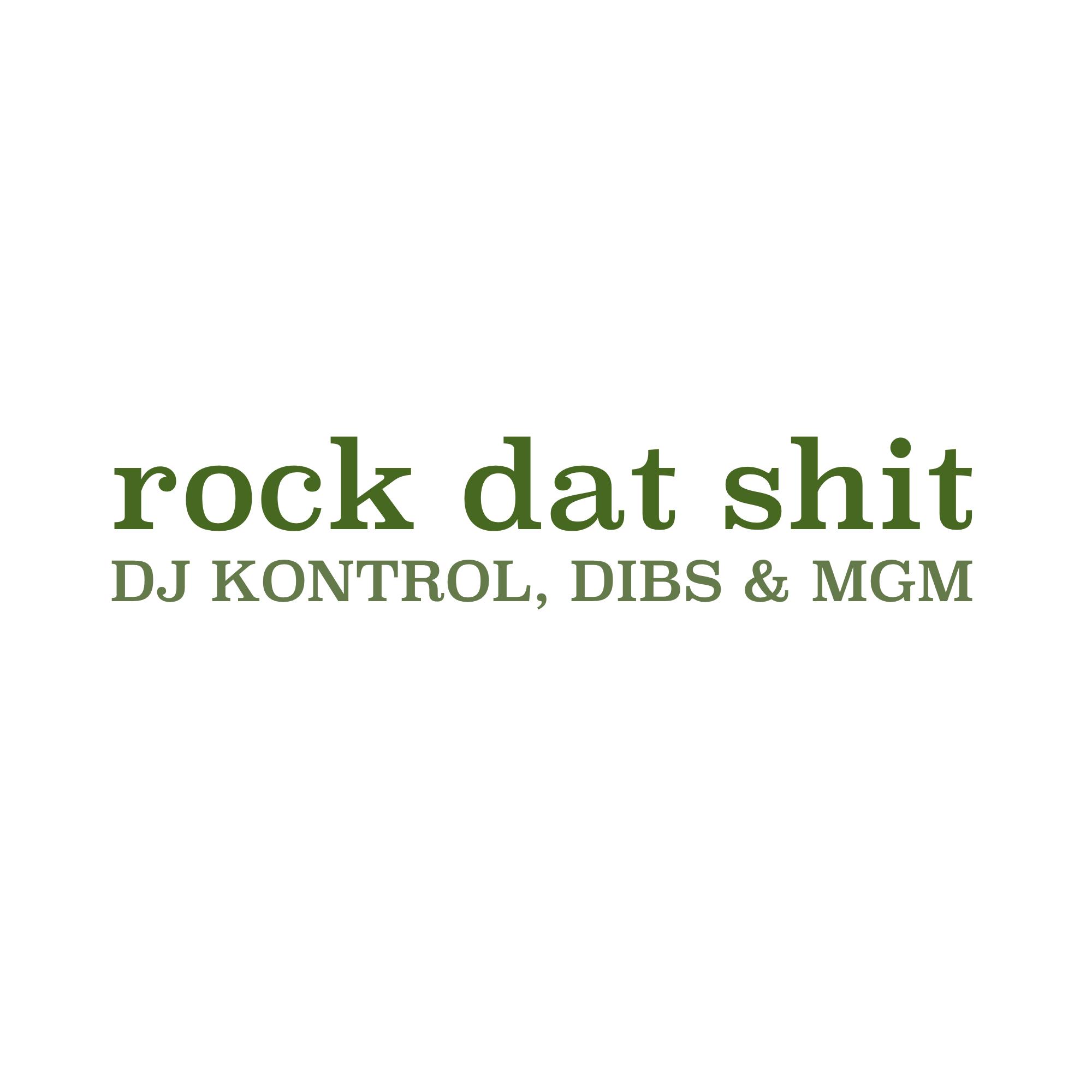 DJ Kontrol, Dibs & MGM - Rock Dat Shit
