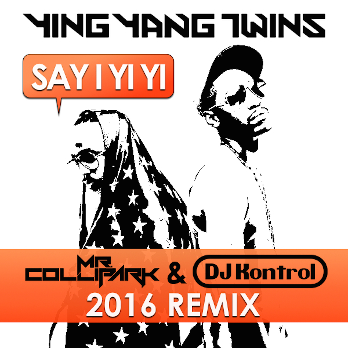 Ying Yang Twins - Say I Yi Yi (Mr. Collipark & DJ Kontrol Remix)