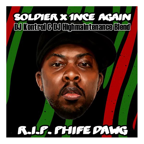 A Tribe Called Quest x Erykah Badu - Soldier x 1nce Again (DJ Kontrol & DJ Highmaintenance Blend) #RIPPhife