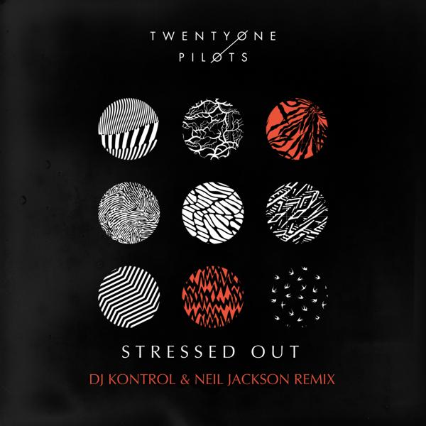 Twenty One Pilots - Stressed Out (DJ Kontrol & Neil Jackson Remix)