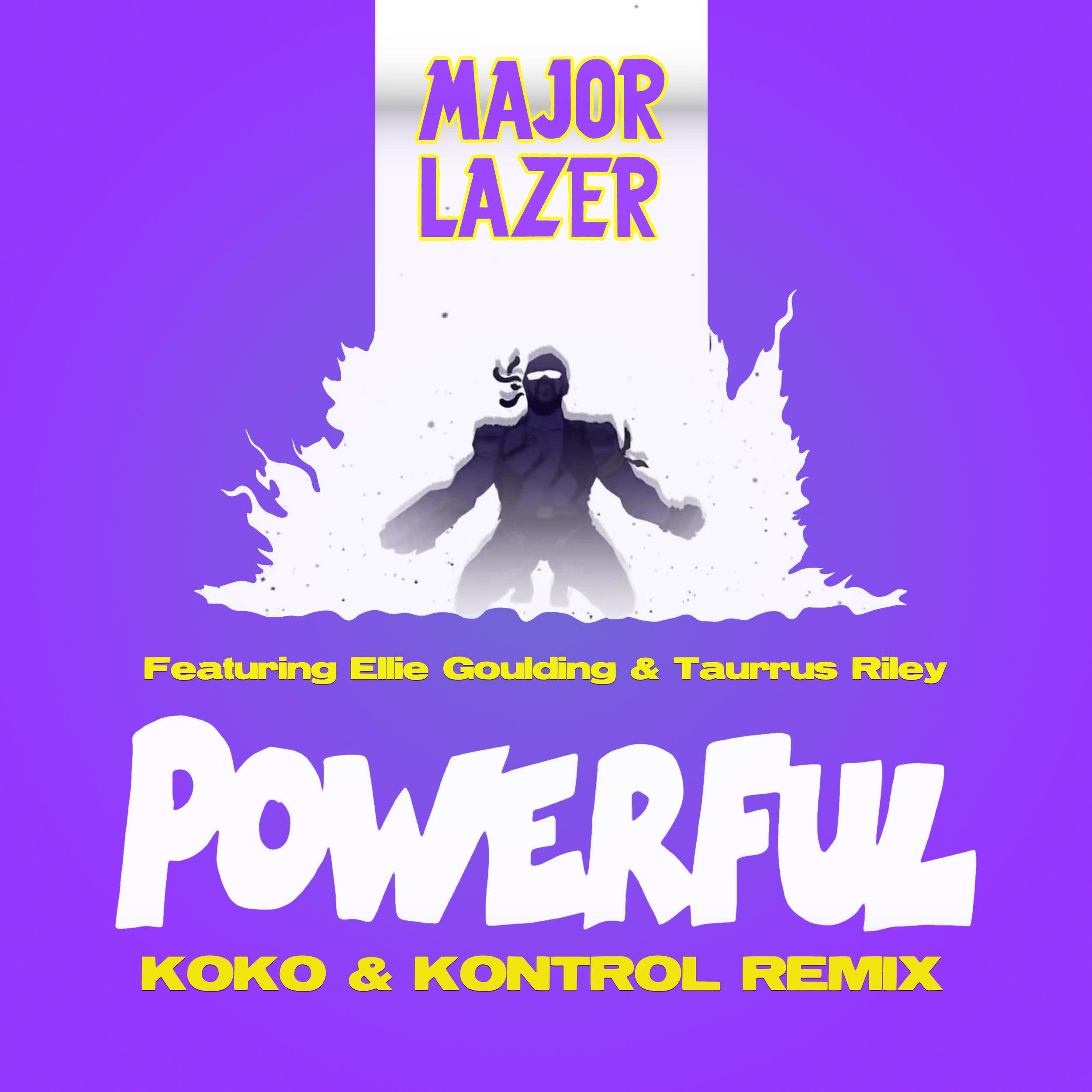 Major Lazer f. Ellie Goulding & Tarrus Riley - Powerful (KoKo & Kontrol Remix)