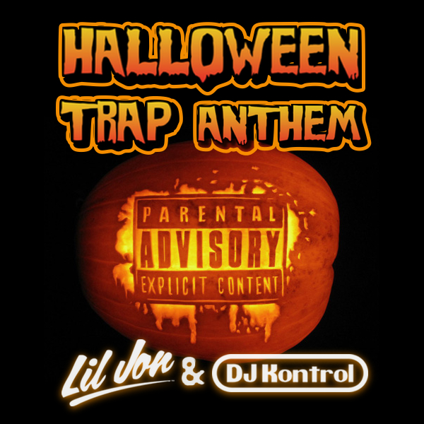 Lil Jon & DJ Kontrol - Halloween Trap Anthem