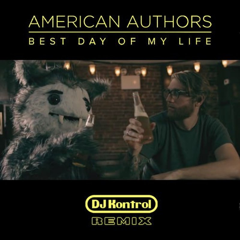 American Authors - Best Day of My Life (DJ Kontrol Remix)