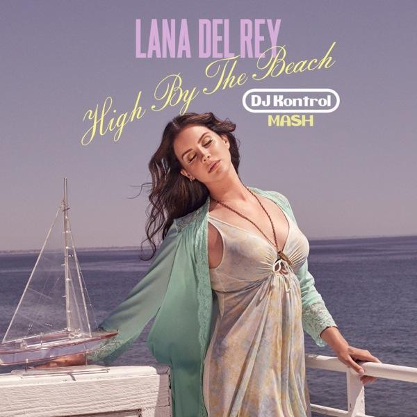 Lana Del Rey x Major Lazer - High By The Beach x Get Free (DJ Kontrol Mash)