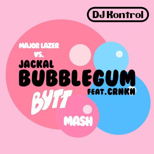 Major Lazer f. 2 Chainz, Bruno Mars & Tyga vs. Jackal f. CRNKN - Bubblegum Butt (DJ Kontrol Mash)