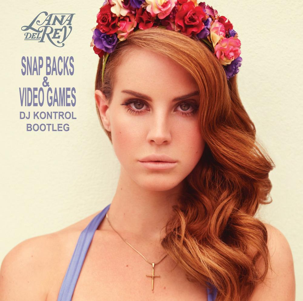 Snap Backs & Video Games (DJ Kontrol Bootleg)