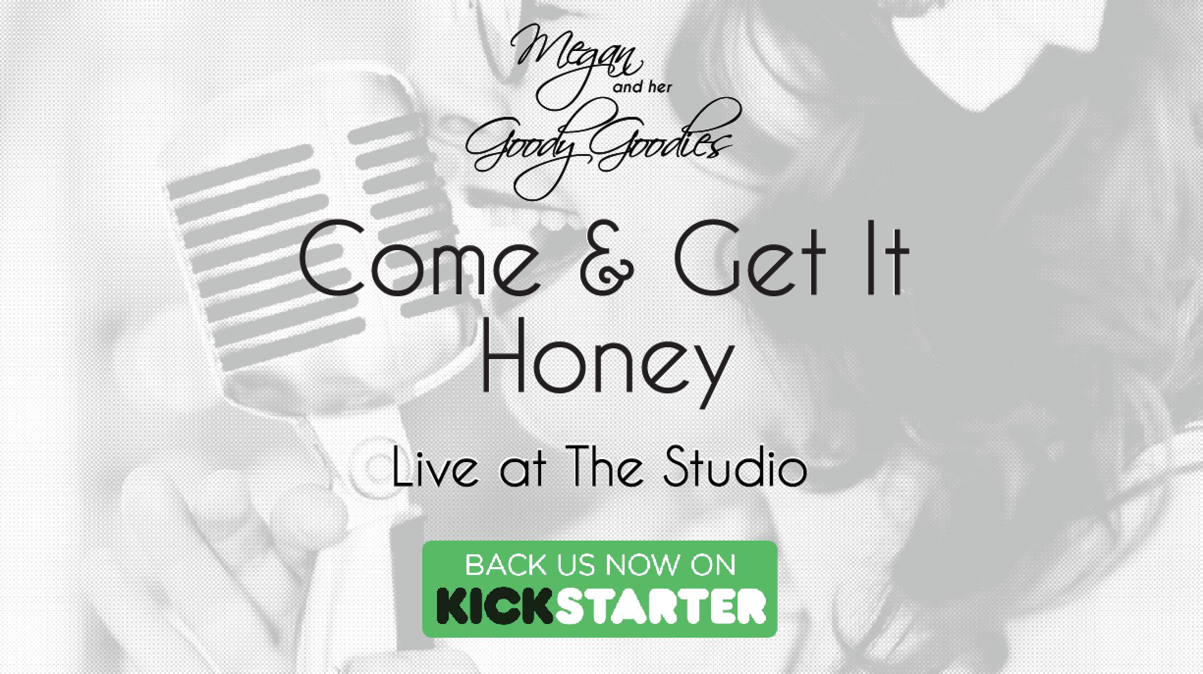 Come & Get It Honey