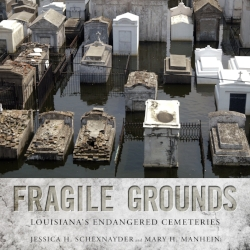 Jessica H. Schexnayder and Mary H. Manhein - Schexnayder and Manhein were nominated for their research project and book, Fragile Grounds: Louisiana's Endangered Cemeteries. The pair CPS located 138 cemeteries in 24 coastal and inland parishes that will soon be lost to coastal erosion, subsidence, storm surge, sea level rise, and eminent domain.