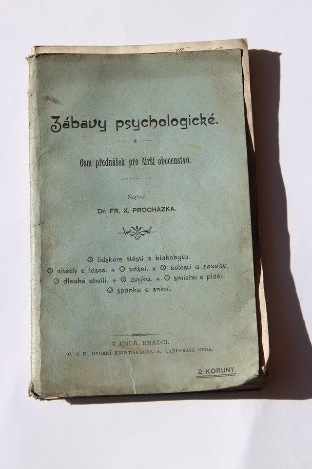 8. Zábavy psychologické - osm přednášek pro širší obecenstvo. Kniha která je stále aktuální i když je z roku 1901, vyvolávací cena 600,- Kč