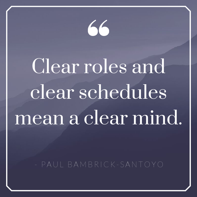 Clear roles and clear schedules mean a clear mind (1).png