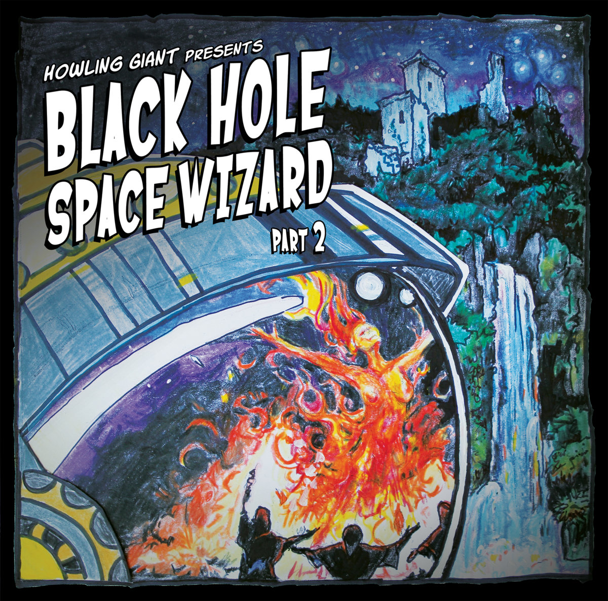"""Howling Giant's """"Black Hole Space Wizard Part 2"""""""