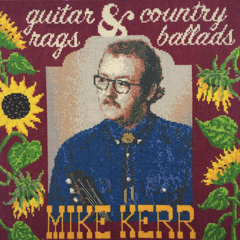 """Mike T. Kerr's """"Guitar Rags & Country Ballads"""""""