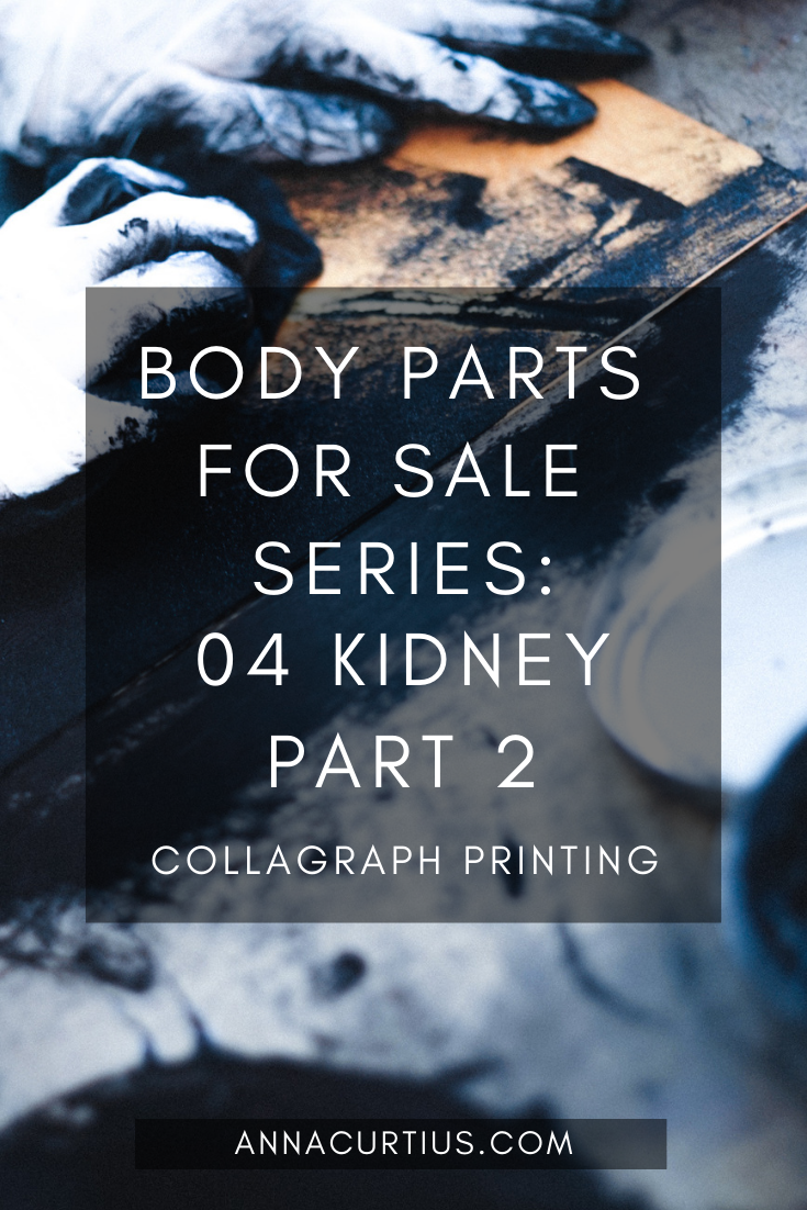 Collagraph Printing - Body Parts for Sale - 04 Kidney part 2