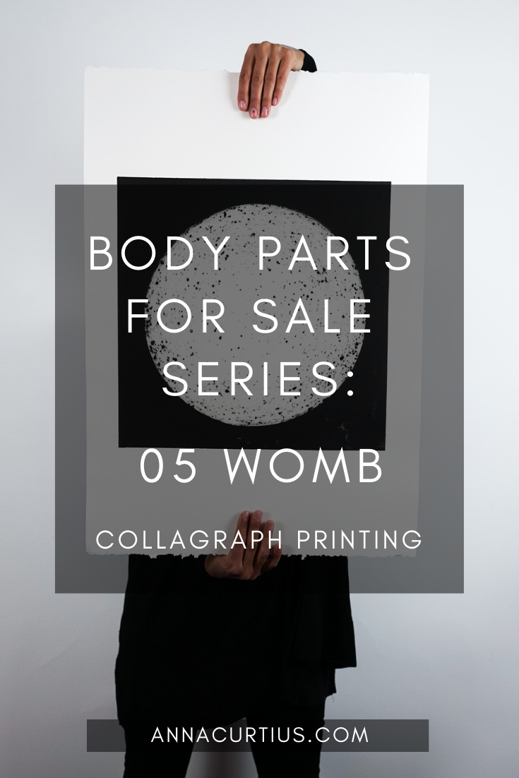 Collagraph Printing - Body Parts for Sale - 05 Womb