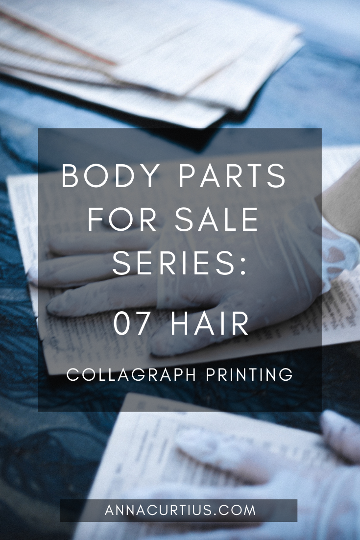 Collagraph Printing - Body Parts for Sale - 07 Hair