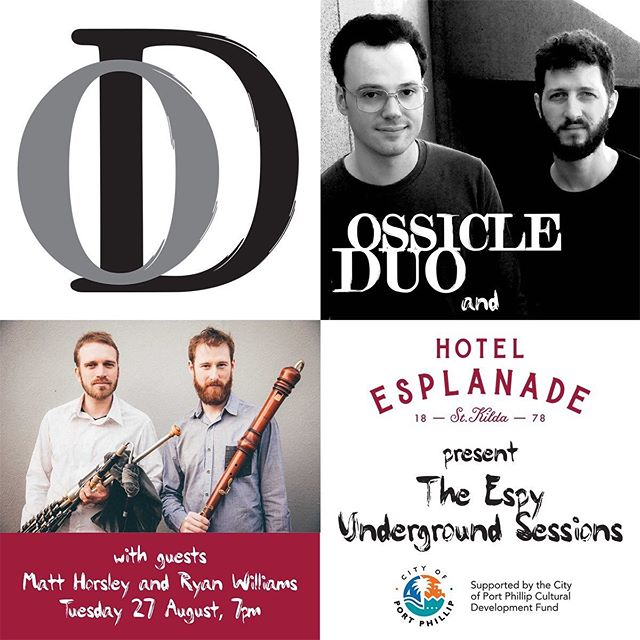 We are super excited to work with the Horsley & Williams Duo - recorder virtuoso Ryan Williams and uilleann pipist Matt Horsley for our first Espy Underground session on August 27th! We are so grateful to the City of Port Phillip through the Cultural Development Fund and the Hotel Esplanade for their support on this project. Find out more by clicking the link in our bio. . . . . . #ossicleduo #contemporary #classical #trombone #percussion #theespy #musicinmelbourne #improvisation #recorder #collaboration