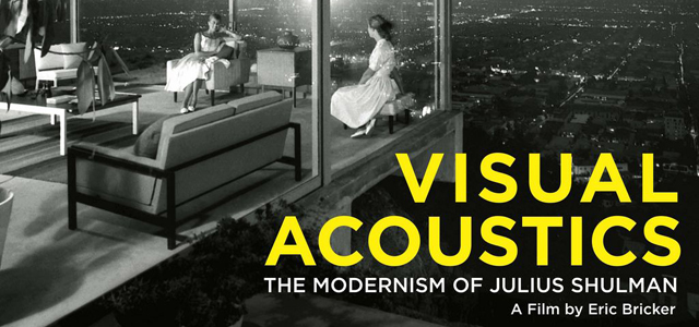 "Visual Acoustics: The Modernism of Julius Shulman  (2008)   From the film's website:   ""Narrated by Dustin Hoffman, Visual Acoustics celebrates the life and career of Julius Shulman, the world's greatest architectural photographer, whose images brought modern architecture to the American mainstream."""